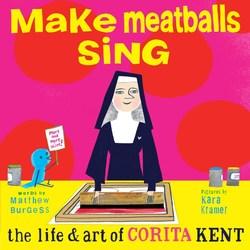 Make Meatballs Sing by Matthew Burgess
