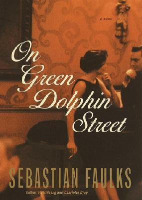 Download On Green Dolphin Street By Sebastian Faulks
